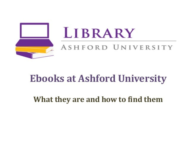 Ebooks at Ashford UniversityWhat they are and how to find them