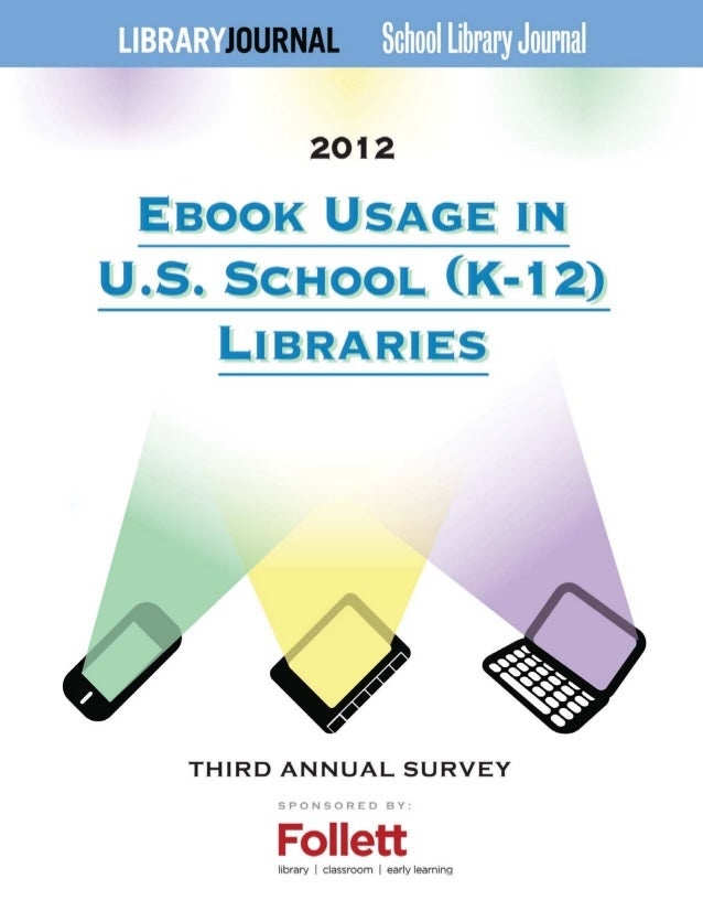 Survey of Ebook Usage in U.S. School LibrariesTable of ContentsExecutive Summary.............................................