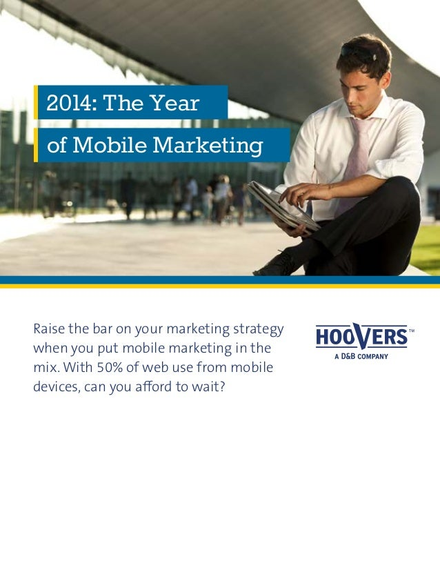 Raise the bar on your marketing strategy when you put mobile marketing in the mix. With 50% of web use from mobile devices...