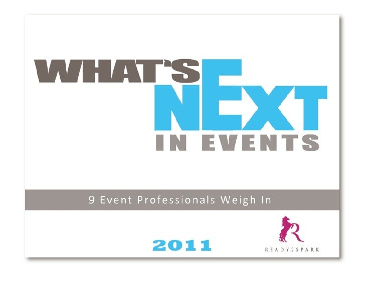 What's Next in Events 2011                 Foreword by lara McCulloch-carter               Last