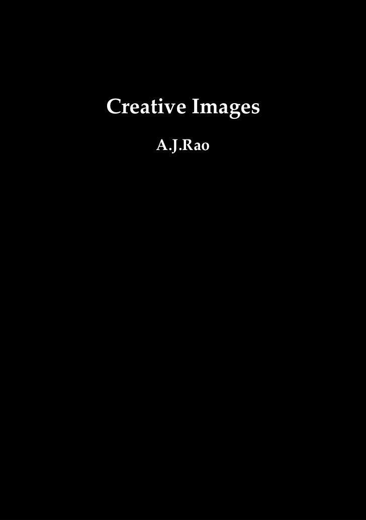 Creative Images    A.J.Rao