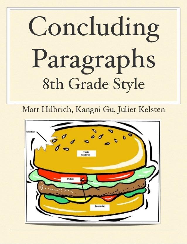 Concluding Paragraphs 8th Grade Style Matt Hilbrich, Kangni Gu, Juliet Kelsten