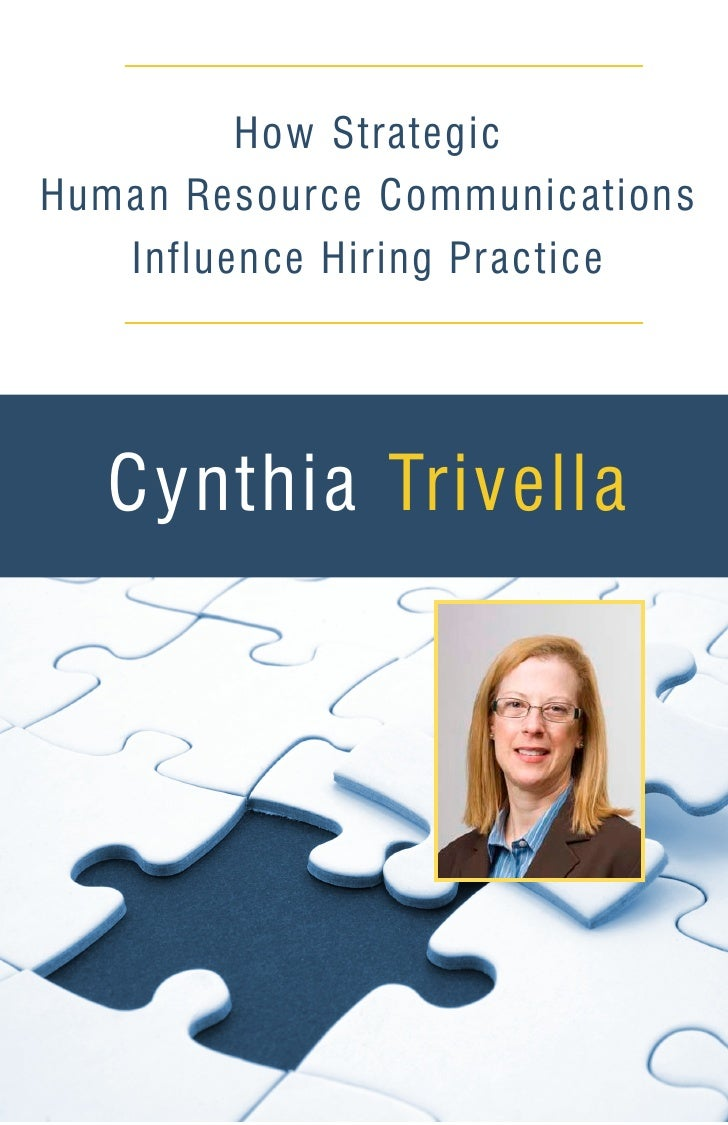 How StrategicHuman Resource Communications   Influence Hiring Practice  Cynthia Trivella