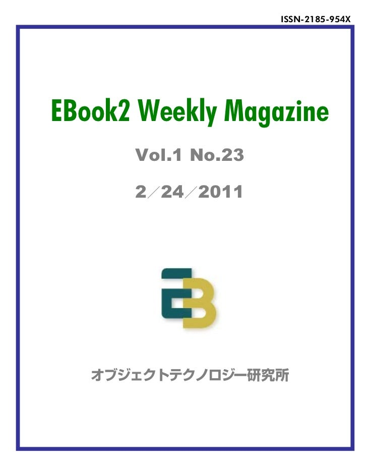 ISSN-2185-954XEBook2 Weekly Magazine      Vol.1 No.23      2 24 2011