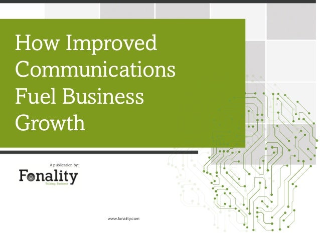 How Improved Communications Fuel Business Growth