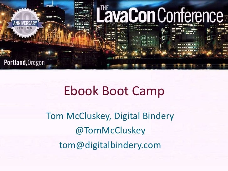 Ebook Boot CampTom McCluskey, Digital Bindery     @TomMcCluskey  tom@digitalbindery.com