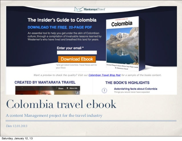 Colombia travel ebook   A content Management project for the travel industry   Date 12.01.2013Saturday, January 12, 13
