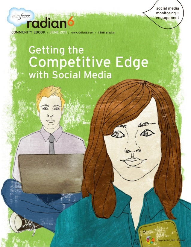 COMMUNITY EBOOK   /   JUNE 2011   /   www.radian6.com / 1 888 6radian       Getting the       Competitive Edge       with ...