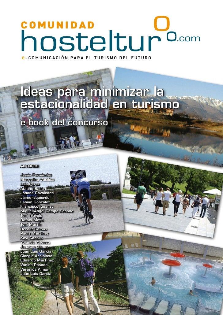 Ideas para minimizar la estacionalidad en turismo e-book del concurso    AUTORES:  Jesús Fernández Margalina Vasílica Luis...