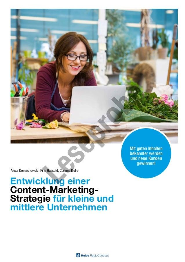 1 CONTENT-MARKETING Entwicklung einer Content-Marketing- Strategie für kleine und mittlere Unternehmen Mit guten Inhalten ...