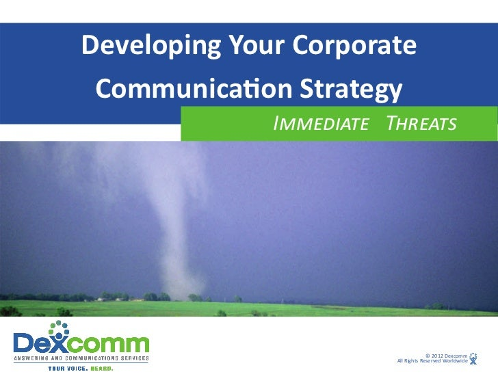 DevelopingYourCorporate Communica onStrategy              I        T                                        ©2012De...