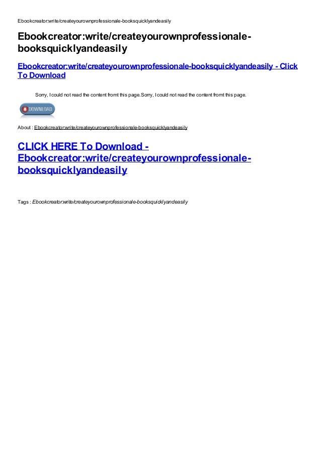 Ebookcreatorwritecreateyourownprofessionalebooksquicklyandeasilyad