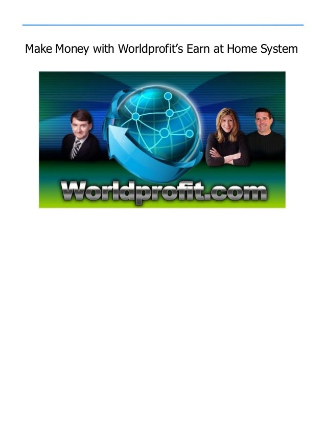 Make Money with Worldprofit's Earn at Home System