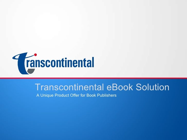 Transcontinental eBook Solution A Unique Product Offer for Book Publishers