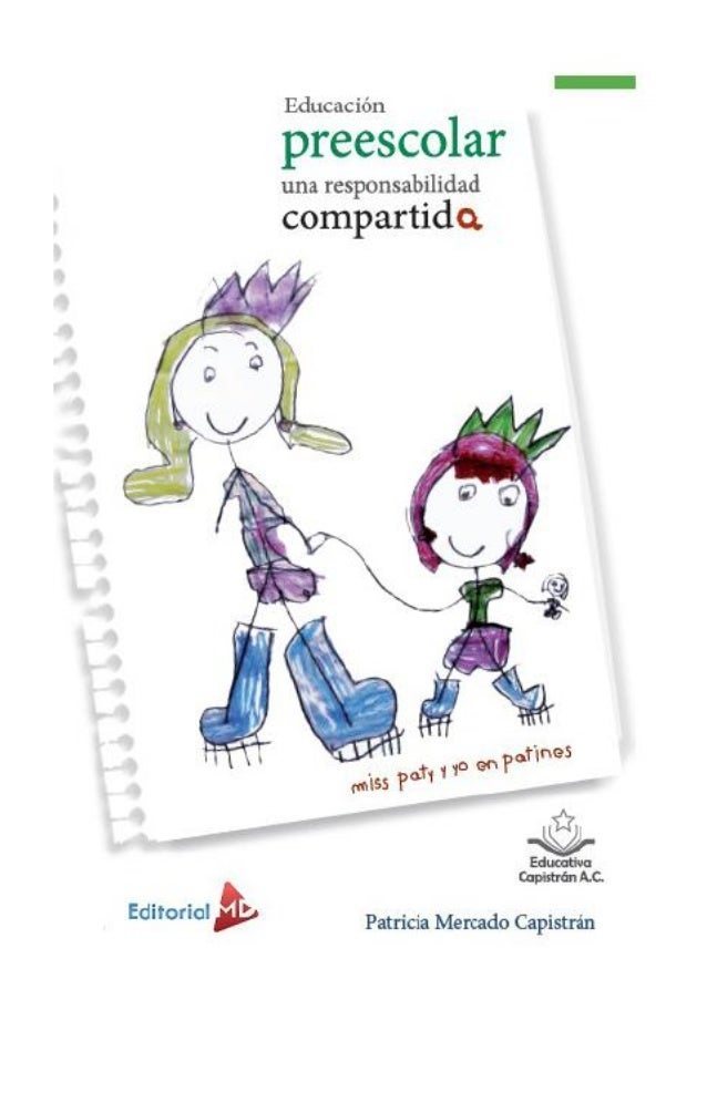 1 Educación preescolar una responsabilidad compartid Educación preescolar una responsabilidad compartid Patricia Mercado C...