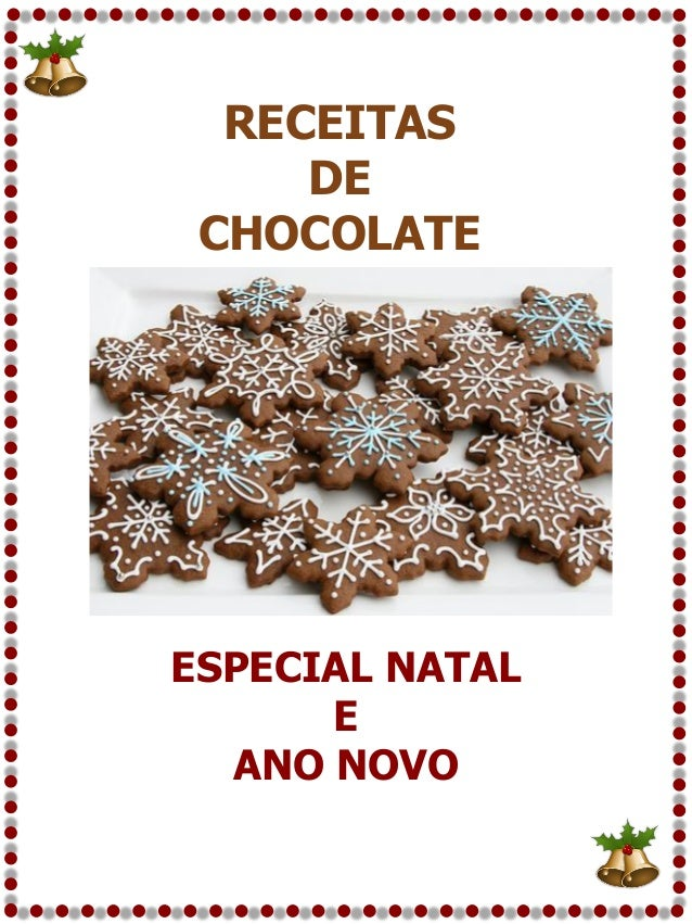 RECEITAS DE CHOCOLATE  ESPECIAL NATAL E ANO NOVO