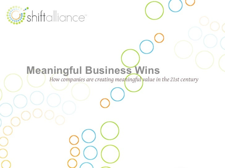 Meaningful Business Wins     How companies are creating meaningful value in the 21st century