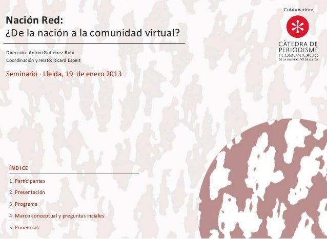 Colaboración:Nación Red: ¿De la nación a la comunidad virtual?Dirección: Antoni Gu/érrez-‐RubíCoordin...