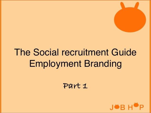 The Social recruitment Guide Employment Branding Part 1