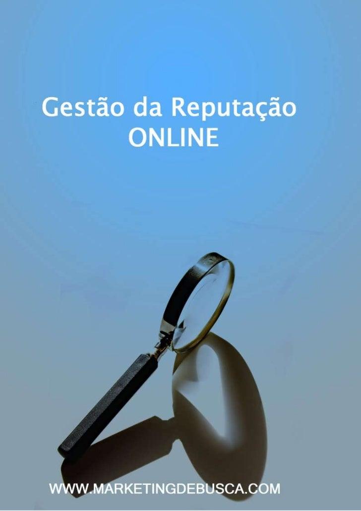 Um guia para gestão da               reputação online         por António DiasEste guia é o resultado de uma série de entr...