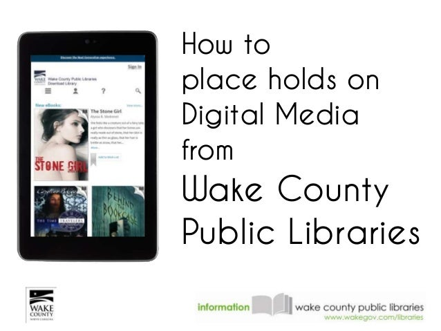 How toplace holds onDigital MediafromWake CountyPublic Libraries