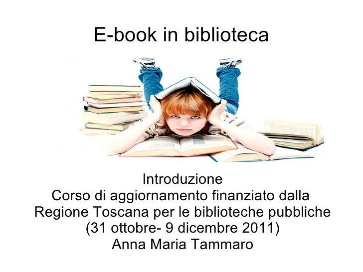 E-book in biblioteca Introduzione Corso di aggiornamento finanziato dalla  Regione Toscana per le biblioteche pubbliche (3...