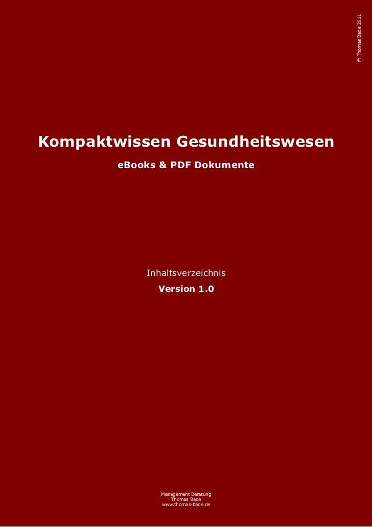 © Thomas Bade 2011Kompaktwissen Gesundheitswesen        eBooks & PDF Dokumente            Inhaltsverzeichnis              ...