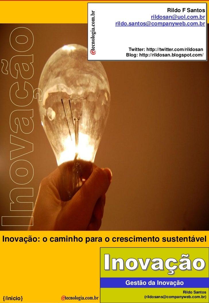 Rildo F Santos                                                rildosan@uol.com.br                                   rildo....