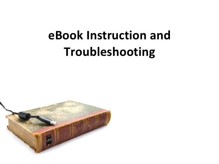 eBook Instruction and Troubleshooting