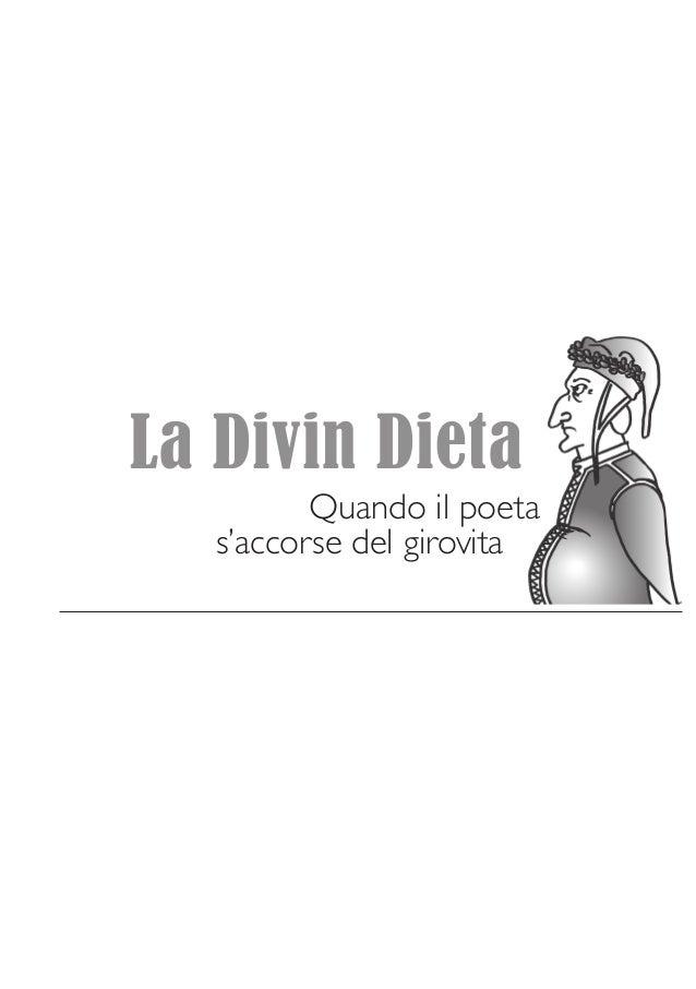 La Divin Dieta: quando il Poeta s'accorse del girovita - Presentazione
