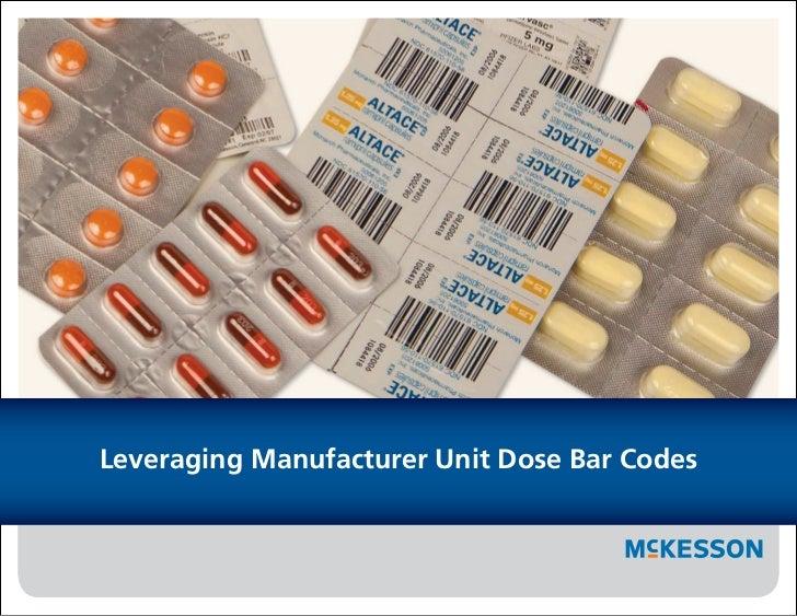 Leveraging Manufacturer Unit Dose Bar Codes