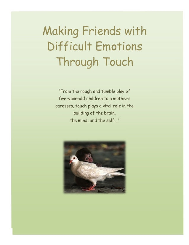 """Making Friends with Difficult Emotions Through Touch """"From the rough and tumble play of five-year-old children to a mother..."""
