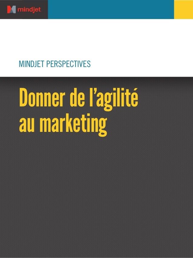 MINDJET PERSPECTIVESDonner de l'agilitéau marketing