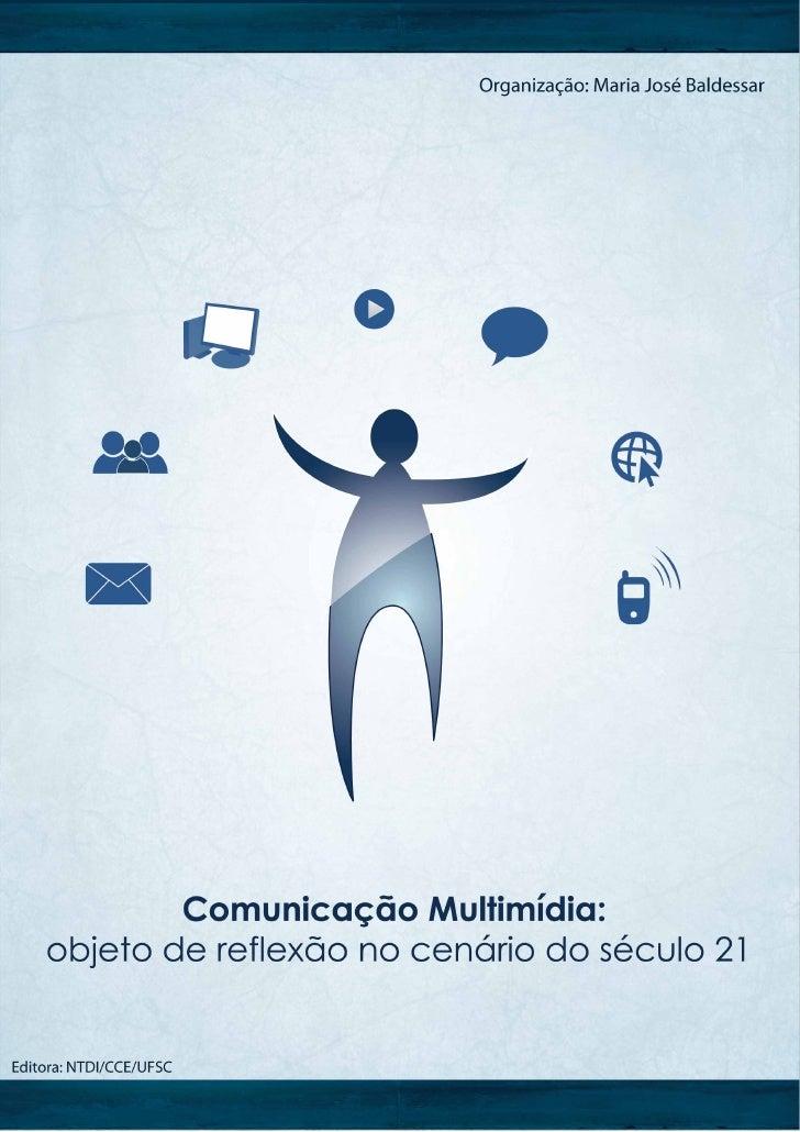 Comunicação Multimídia: objeto de reflexão no cenário do século 21