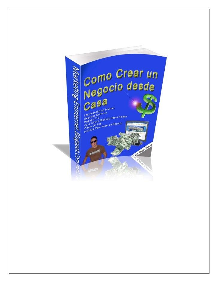 """""""Como Crear un Negocio desde Casa""""           Los Mejores Negocios de Marketing en Internet. Con o Sin Invertir.           ..."""
