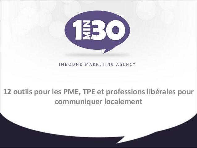 12 outils pour les PME, TPE et professions libérales pour  communiquer localement