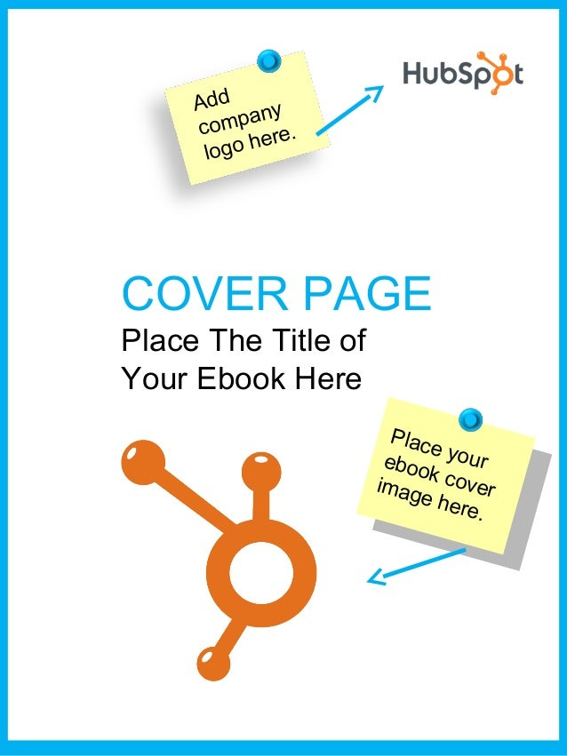 Add ny           a     comp re.             e      logo hCOVER PAGEPlace The Title ofYour Ebook Here                      ...