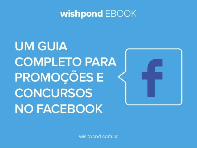 O guia completo para Promoções e Concursos no Facebook.