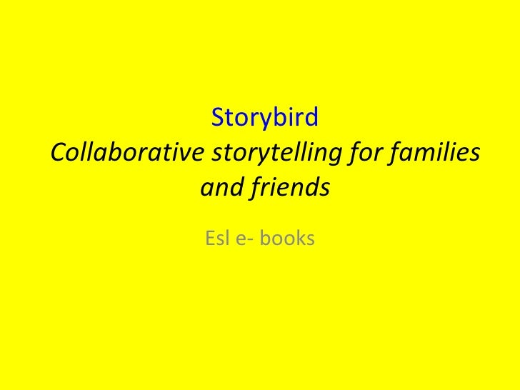 Storybird Collaborative storytelling for families and friends Esl e- books