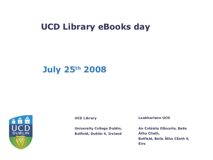 UCD Library eBooks day July 25 th  2008