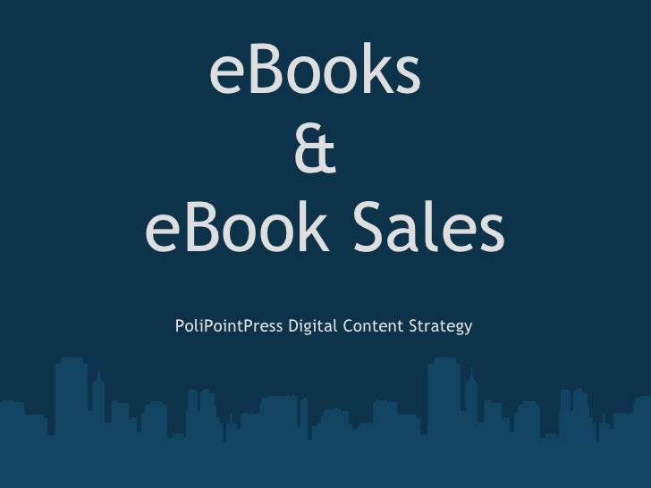 eBooks  &  eBook Sales PoliPointPress Digital Content Strategy