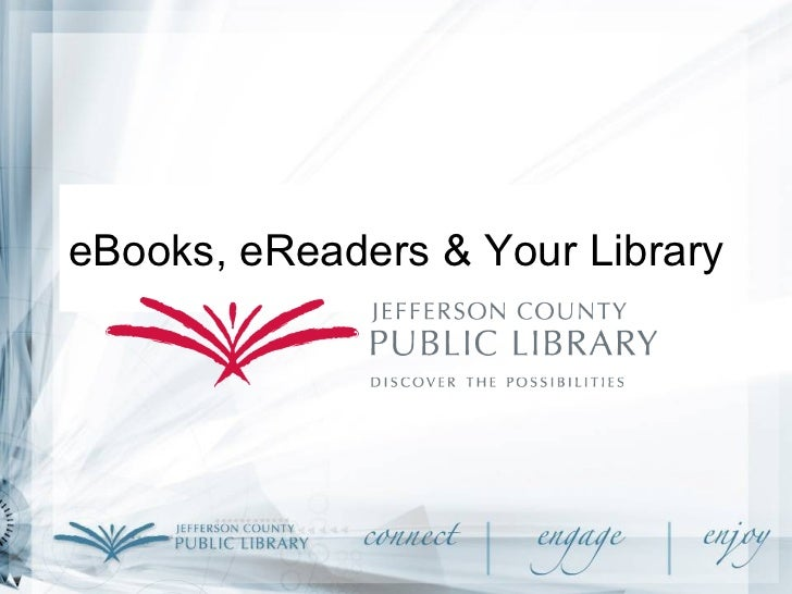 E books, ereaders & your library