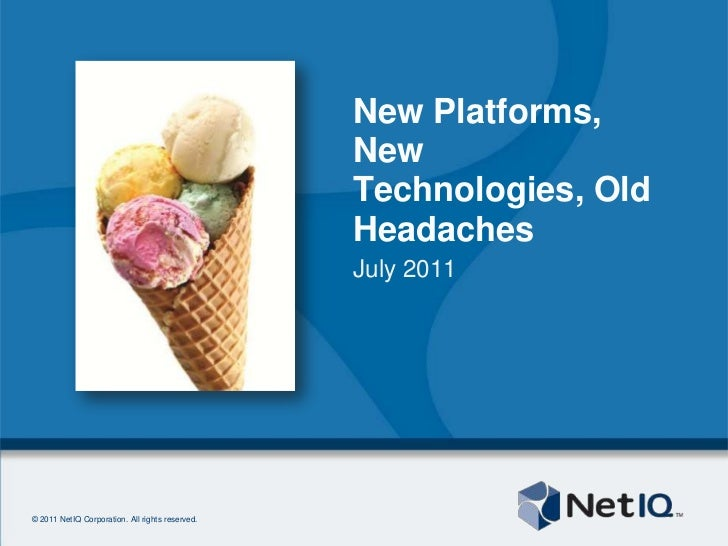New Platforms, New Technologies, Old Headaches <br />July 2011<br />