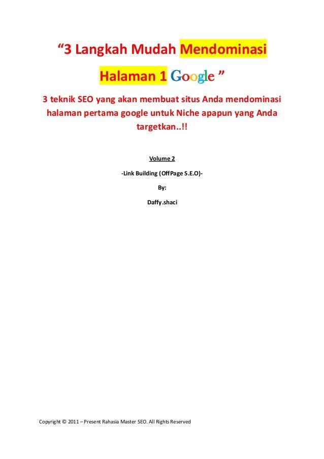 "Copyright © 2011 – Present Rahasia Master SEO. All Rights Reserved""3 Langkah Mudah MendominasiHalaman 1 Google ""3 teknik S..."