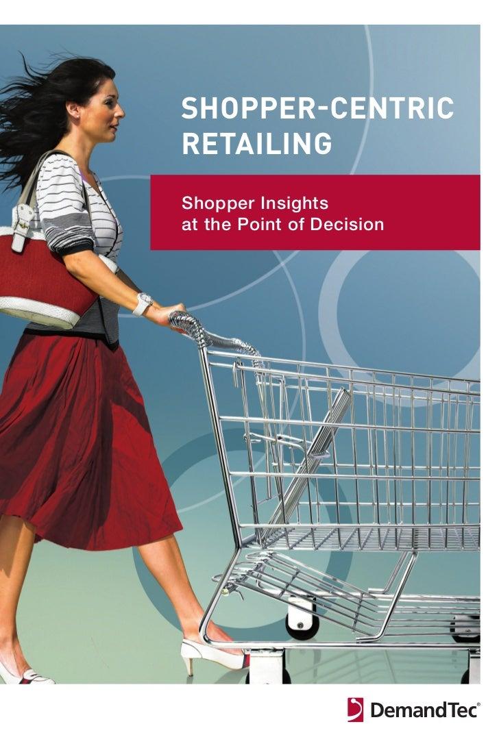 Shopper-CentriCretailingShopper Insightsat the Point of DecisionDo not print