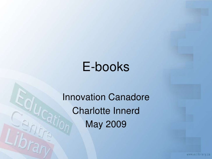 E-books  Innovation Canadore   Charlotte Innerd      May 2009