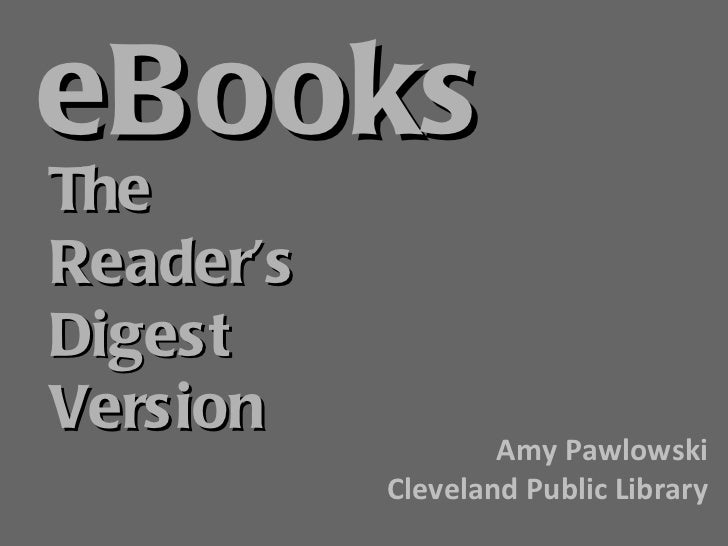 eBooks The Reader's Digest Version Amy Pawlowski Cleveland Public Library