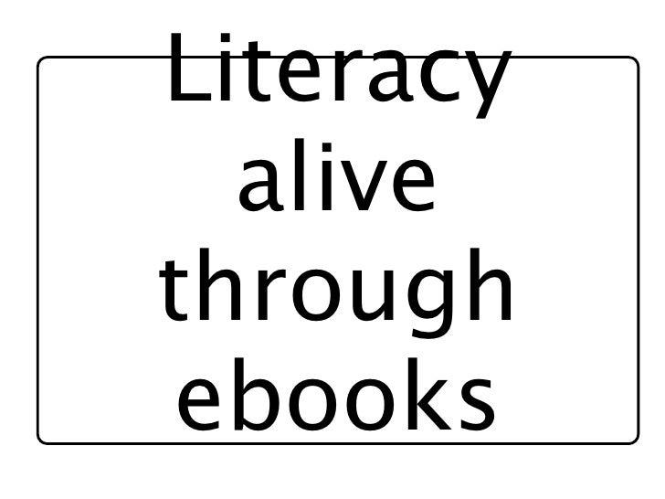 Literacy   alive through ebooks