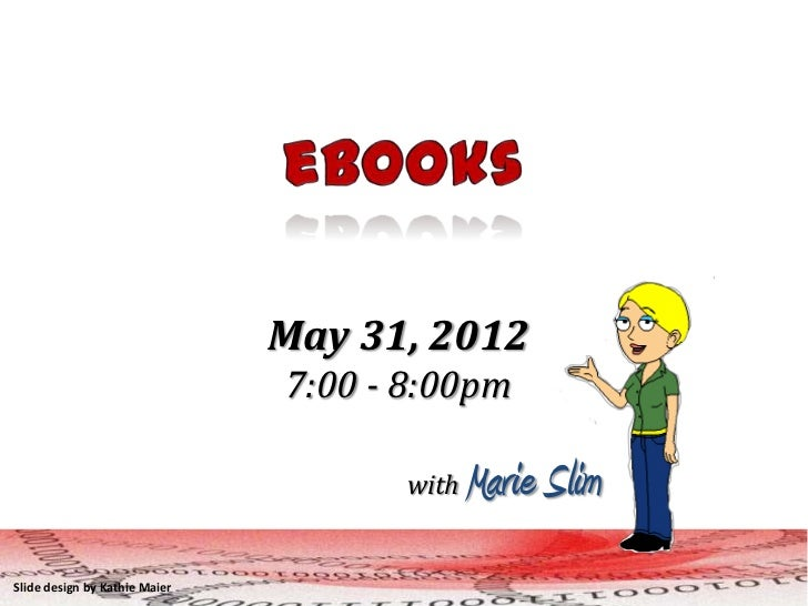 May 31, 2012                               7:00 - 8:00pm                                      with   Marie SlimSlide desig...
