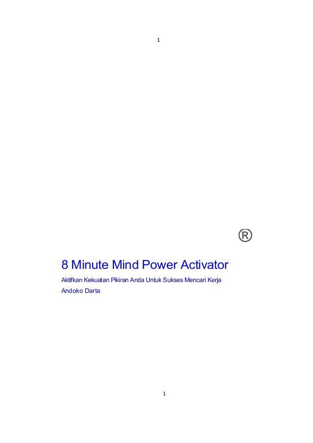 1  ® 8 Minute Mind Power Activator Aktifkan Kekuatan Pikiran Anda Untuk Sukses Mencari Kerja Andoko Darta  1